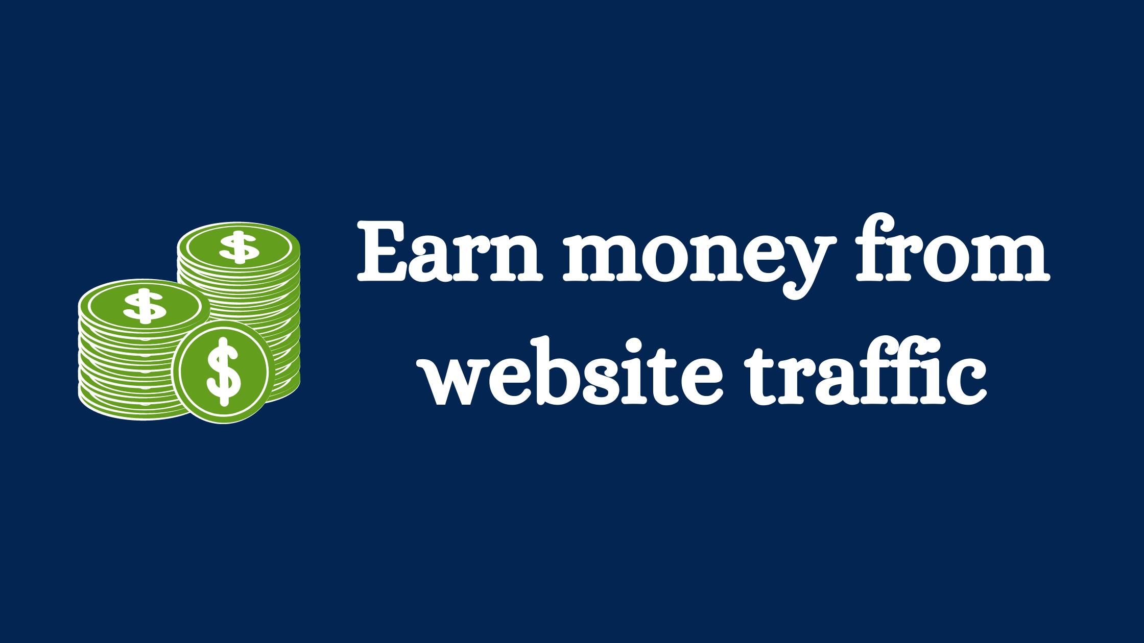 Make money from website traffic
